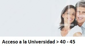 ACCESO UNIVERS. > 40 – 45 años